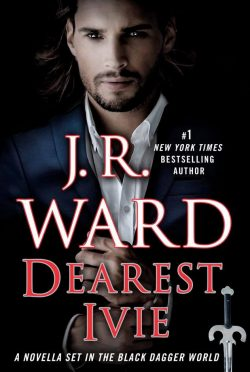 Cover Reveal: Dearest Ivie (Black Dagger Brotherhood #15.5) by JR Ward