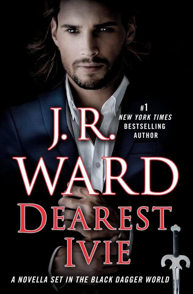 Cover Reveal: Dearest Ivie (Black Dagger Brotherhood #15.5) by JR Ward