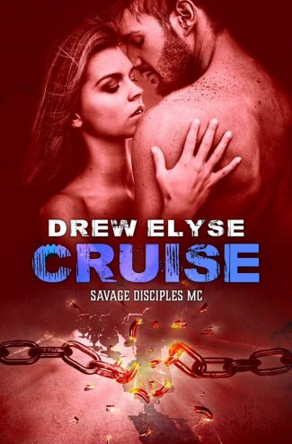 Release Day Blitz: Cruise (Savage Disciples MC #6) by Drew Elyse