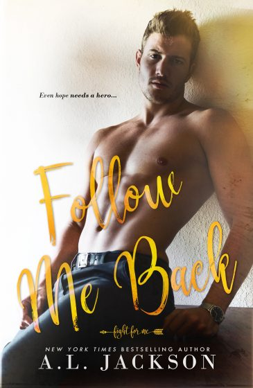 Cover Reveal & Giveaway: Follow Me Back (Fight for Me #2) by AL Jackson