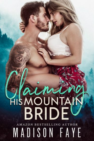 Cover Reveal: Claiming His Mountain Bride by Madison Faye