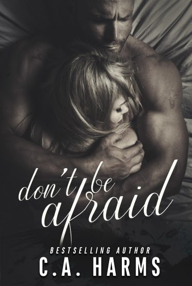 Release Day Blitz: Don't Be Afraid by CA Harms