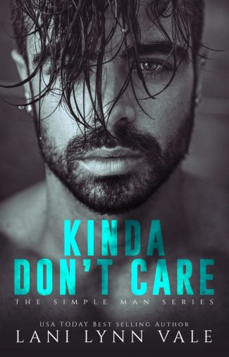 Cover Reveal & Giveaway: Kinda Don't Care (The Simple Man #1) by Lani Lynn Vale
