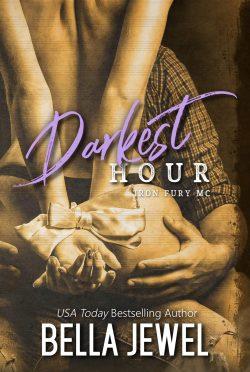 Cover Reveal: Darkest Hour (Iron Fury MC #3) by Bella Jewel