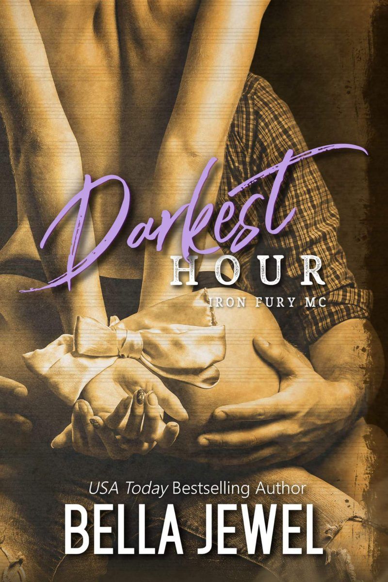 Cover Reveal: Darkest Hour (Iron Fury MC #3) by Bella Jewel