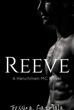 Cover Reveal: Reeve (The Henchmen MC #11) by Jessica Gadziala