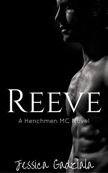 Cover Reveal: Reeve (The Henchmen MC #11) by Jessica Gadziala