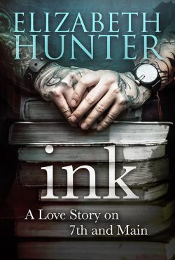 Cover Reveal: Ink (A Love Story on 7th and Main #1) by Elizabeth Hunter