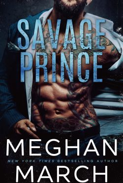 Cover Reveal: Savage Prince (Savage Trilogy #1) by Meghan March