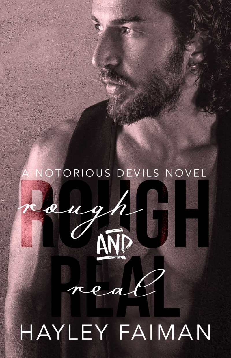 Cover Reveal & Giveaway: Rough and Real (Notorious Devils #7) by Hayley Faiman