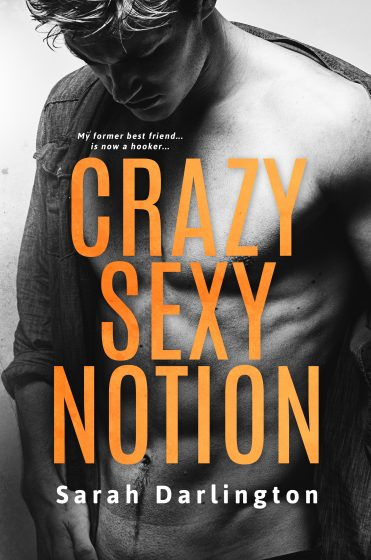 Release Day Blitz & Giveaway: Crazy Sexy Notion by Sarah Darlington