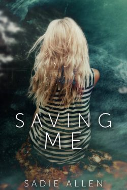 Cover Reveal & Giveaway: Saving Me by Sadie Allen
