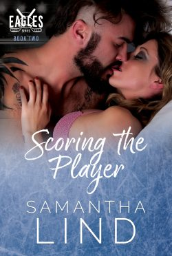 Cover Reveal: Scoring the Player (Indianapolis Eagles #2) by Samantha Lind