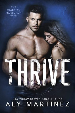 Release Day Blitz: Thrive (Guardian Protection #2) by Aly Martinez