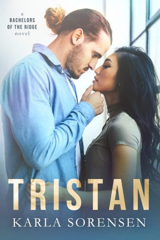 Cover Reveal: Tristan (Bachelors of the Ridge #5) by Karla Sorensen