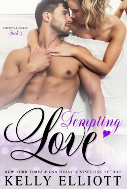 Release Day Blitz: Tempting Love (Cowboys & Angels #3) by Kelly Elliott