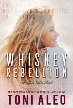 Cover Reveal: Whiskey Rebellion (Taking Risks #3) by Toni Aleo