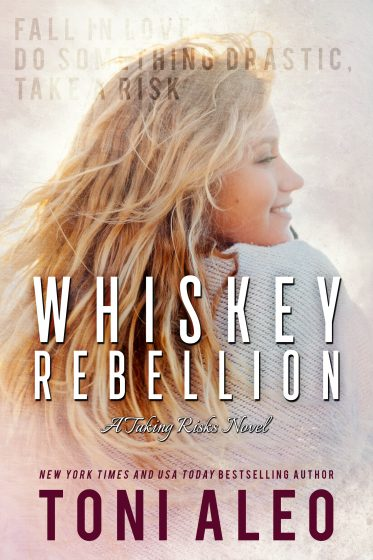 Cover Reveal: Whiskey Rebellion (Taking Risks #3) by Toni Aleo