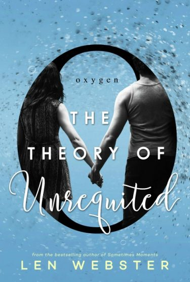 Cover Reveal: The Theory of Unrequited (Science of Unrequited #1) by Len Webster