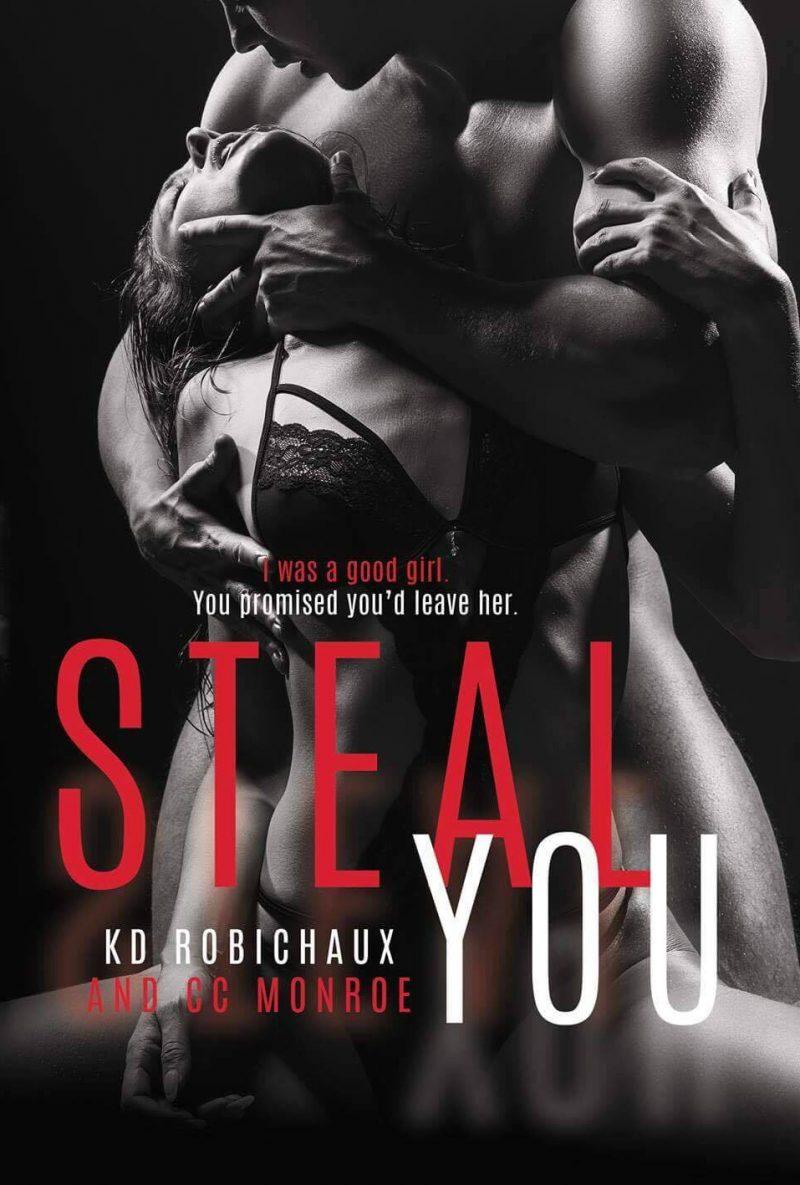 Release Day Blitz: Steal You by KD Robichaux & CC Monroe