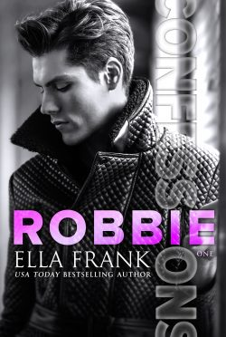Cover Reveal: Robbie (Confessions #1) by Ella Frank