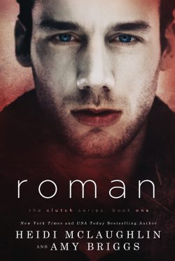 Cover Reveal: Roman (Clutch #1) by Heidi McLaughlin & Amy Briggs
