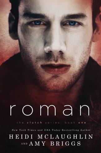 Cover Reveal: Roman (Clutch #1) by Heidi McLaughlin & Amy Briggs