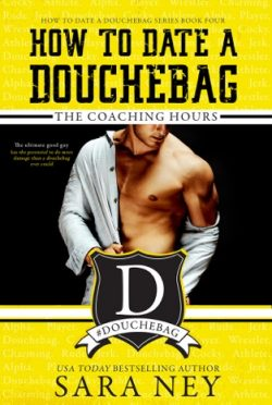 Release Day Blitz: The Coaching Hours (How to Date a Douchebag #4) by Sara Ney