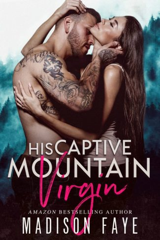 Cover Reveal: His Captive Mountain Virgin by Madison Faye