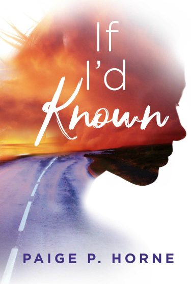 Cover Reveal: If I'd Known by Paige P Horne