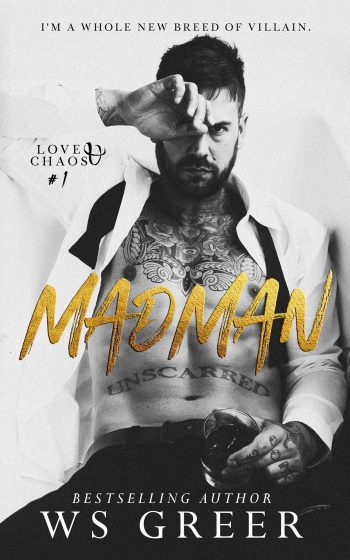 Release Day Blitz: Madman (Love & Chaos #1) by WS Greer