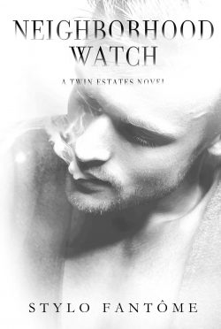 Cover Reveal: Neighborhood Watch (Twin Estates #4) by Stylo Fantome