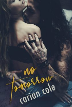 Cover Reveal: No Tomorrow by Carian Cole