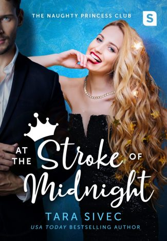 Release Day Blitz: At the Stroke of Midnight (Naughty Princess Club #1) by Tara Sivec