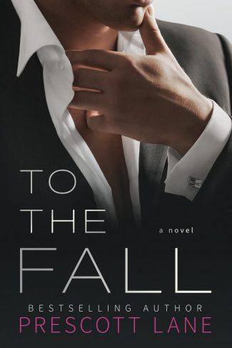 Cover Reveal: To the Fall by Prescott Lane