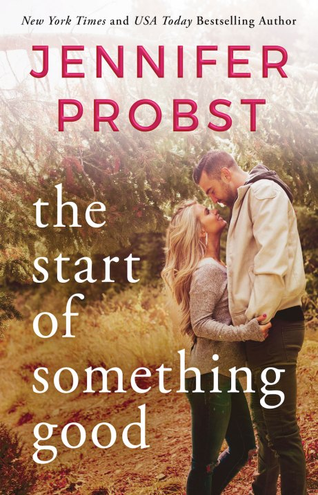 Cover Reveal: The Start of Something Good (Stay #1) by Jennifer Probst