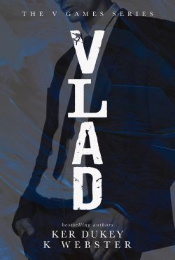 Cover Reveal & Giveaway: Vlad (The V Games #1) by K Webster & Ker Dukey