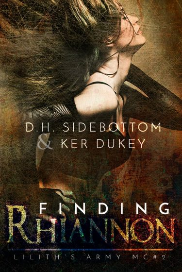 Release Day Blitz: Finding Rhiannon (Lilith's Army MC #2) by Ker Dukey & DH Sidebottom