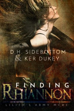 Cover Reveal: Finding Rhiannon (Lilith's Army MC #2) by Ker Dukey & DH Sidebottom