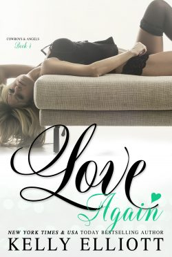 Cover Reveal: Love Again (Cowboys and Angels #4) by Kelly Elliott