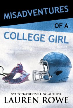 Release Day Blitz: Misadventures of a College Girl (Misadventures #9) by Lauren Rowe