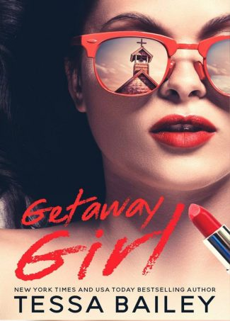 Cover Reveal: Getaway Girl by Tessa Bailey