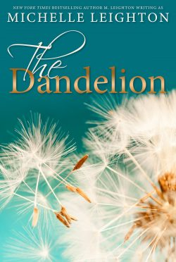 Cover Reveal: The Dandelion by Michelle Leighton