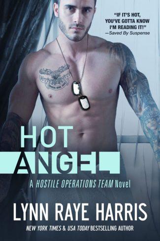 Cover Reveal: HOT Angel (Hostile Operations Team #12) by Lynn Raye Harris