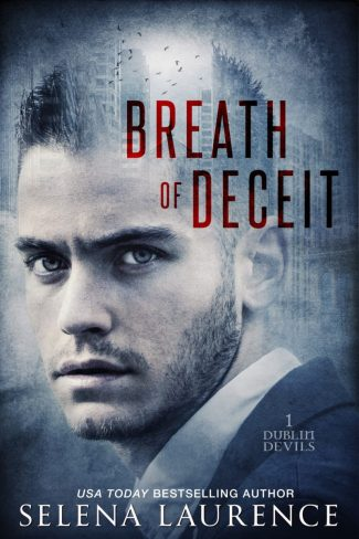 Cover Reveal & Giveaway: Breath of Deceit (Dublin Devils #1) by Selena Laurence