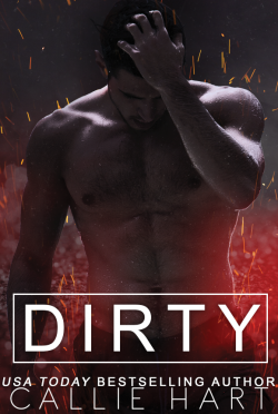 Cover Reveal: Dirty (Dirty Nasty Freaks #1) by Callie Hart