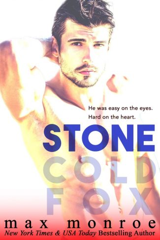 Cover Reveal: Stone (Stone Cold Fox Trilogy #1) by Max Monroe