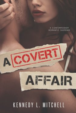 Cover Reveal & Giveaway: A Covert Affair by Kennedy L Mitchell