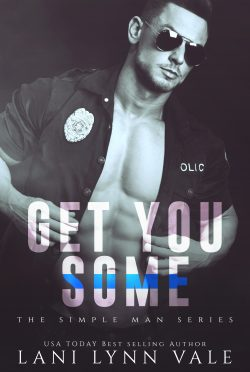 Cover Reveal & Giveaway: Get You Some (Simple Man #3) by Lani Lynn Vale