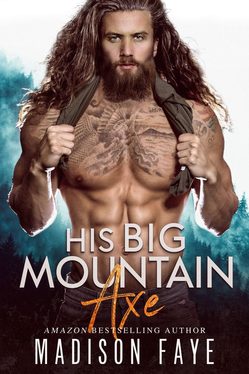 Cover Reveal: His Big Mountain Axe (Blackthorn Mountain Men #4) by Madison Faye